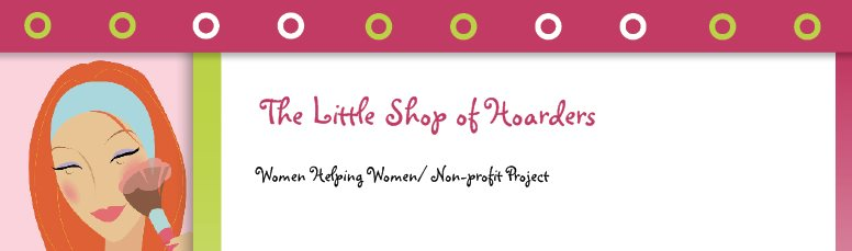 The Little Shop of Hoarders - Women Helping Women/ Non-profit Project